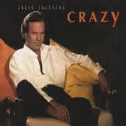 Crazy by Julio Iglesias