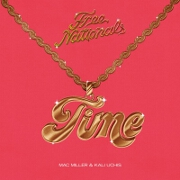Time by Free Nationals feat. Mac Miller And Kali Uchis