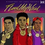 Flood My Wrist by A Boogie Wit da Hoodie And Don Q feat. Lil Uzi Vert