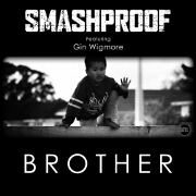 Brother by Smashproof feat. Gin Wigmore