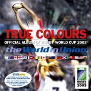 TRUE COLOURS OFFICIAL ALBUM OF RUGBY