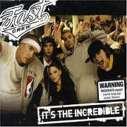 It's The Incredible by Fast Crew