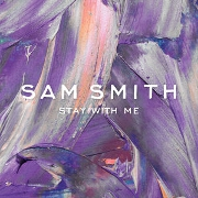 Stay With Me by Sam Smith