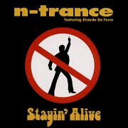 Stayin' Alive by N-Trance
