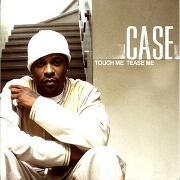 Touch Me Tease Me by Case