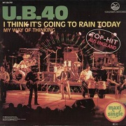 I Think It's Going To Rain by UB40