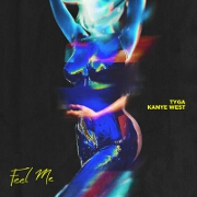 Feel Me by Tyga feat. Kanye West