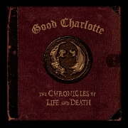 Chronicles Of Life And Death by Good Charlotte