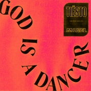 God Is A Dancer by Tiësto feat. Mabel