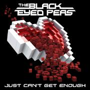 Just Can't Get Enough by Black Eyed Peas