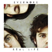 Real Life by Evermore