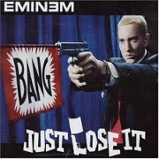 Just Lose It by Eminem