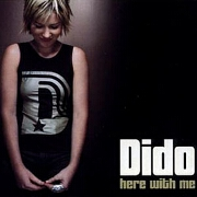 HERE WITH ME by Dido