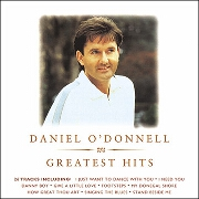 GREATEST HITS - DANIEL O'DONNELL by Daniel O'Donnell