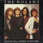 Gotta Pull Myself Together by The Nolans