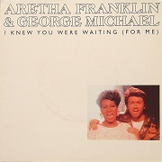 I Knew You Were Waiting (For Me) by George Michael & Aretha Franklin