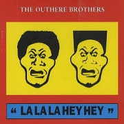 La La La Hey Hey by The Outhere Brothers