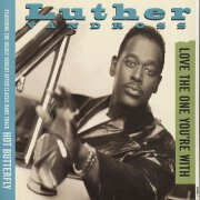 Love The One You're With by Luther Vandross