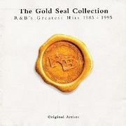 The Gold Seal Collection: R&B's Greatest Hits 1985-1995
