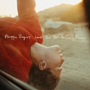 Love You For A Long Time by Maggie Rogers