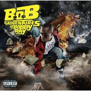 B.O.B. Presents The Adventures Of Bobby Ray by B.O.B.