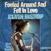 Fooled Around And Fell In Love by Elvin Bishop