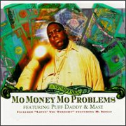 Mo Money, Mo Problems by Notorious B.I.G.