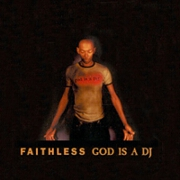 God Is A Dj by Faithless