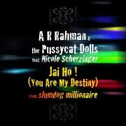 Jai Ho! (You Are My Destiny) by A.R. Rahman feat. The Pussycat Dolls