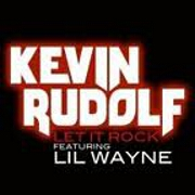 Let It Rock by Kevin Rudolf feat. Lil Wayne