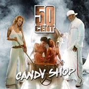 Candy Shop by 50 Cent feat. Olivia