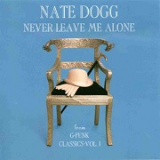 Never Leave Me Alone by Nate Dogg
