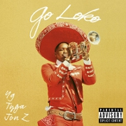 Go Loko by YG feat. Tyga And Jon Z