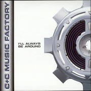 I'll Always Be Around by C & C Music Factory