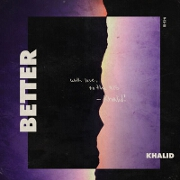 Better by Khalid