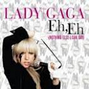 Eh Eh (Nothing Else I Can Say) by Lady Gaga