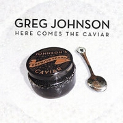 Here Comes The Caviar by Greg Johnson