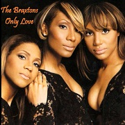 Only Love by The Braxtons