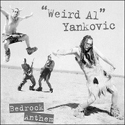 Bedrock Anthem by Weird Al Yankovic