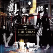 Taking The Long Way by Dixie Chicks