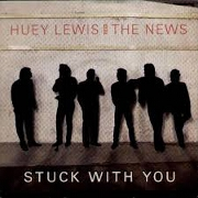 Stuck With You by Huey Lewis & The News