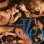 Dance Again by Jennifer Lopez feat. Pitbull