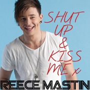 Shut Up And Kiss Me by Reece Mastin