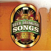 The Absolute Best Beer Drinking Songs In The World... Ever! by Various
