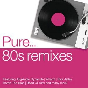 Pure '80s Remixes by Various