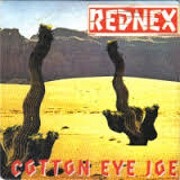 Cotton Eye Joe by Rednex