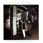 A Walk Across The Rooftops by The Blue Nile
