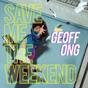 Save Me The Weekend by Geoff Ong