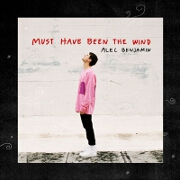 Must Have Been The Wind by Alec Benjamin