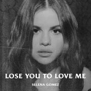 Lose You To Love Me by Selena Gomez
